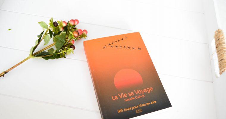 La vie se voyage – Le livre pour apprendre à savourer le bonheur au quotidien