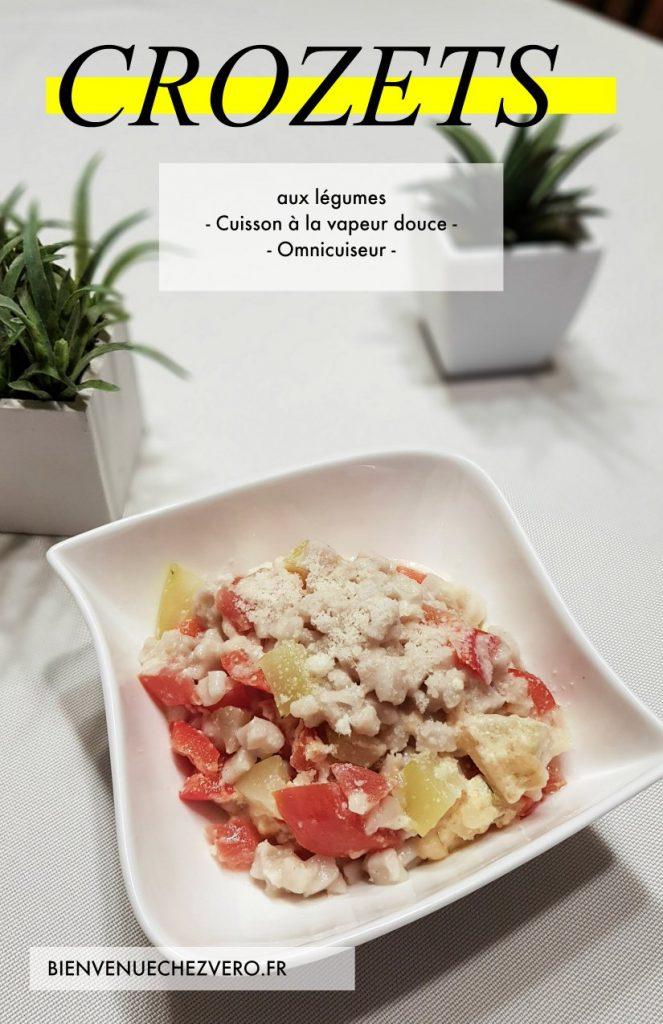 Crozets aux légumes - Cuisson à la vapeur douce [OMNICUISEUR] - Pint it - Bienvenue chez vero - Pint It