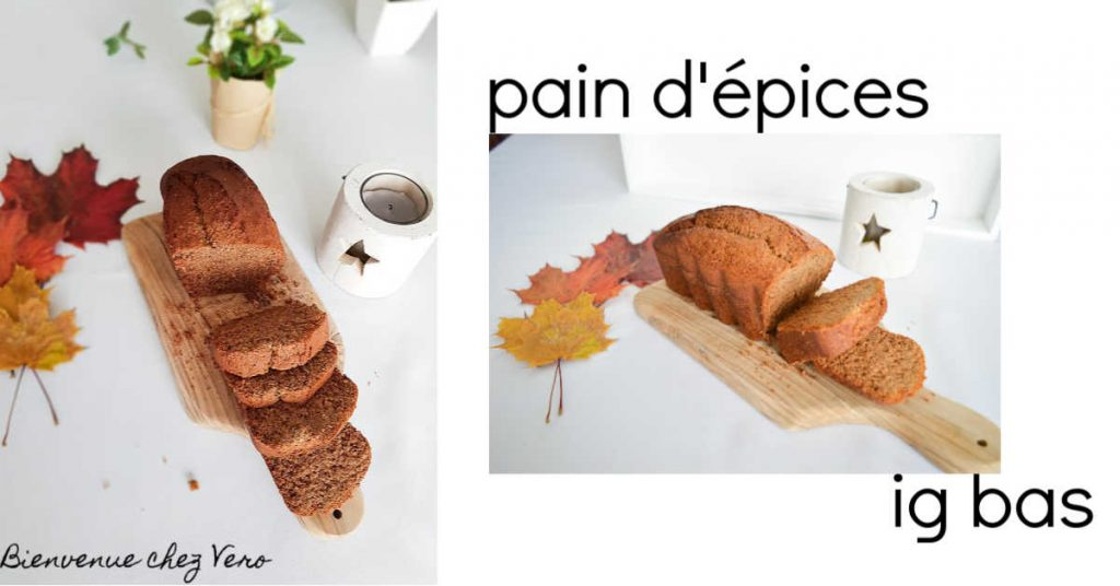 Pain d'épices IG bas - Bienvenue chez Vero - Pin it