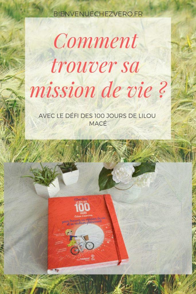Comment trouver sa mission de vie avec le défi des 100 jours de Lilou Macé