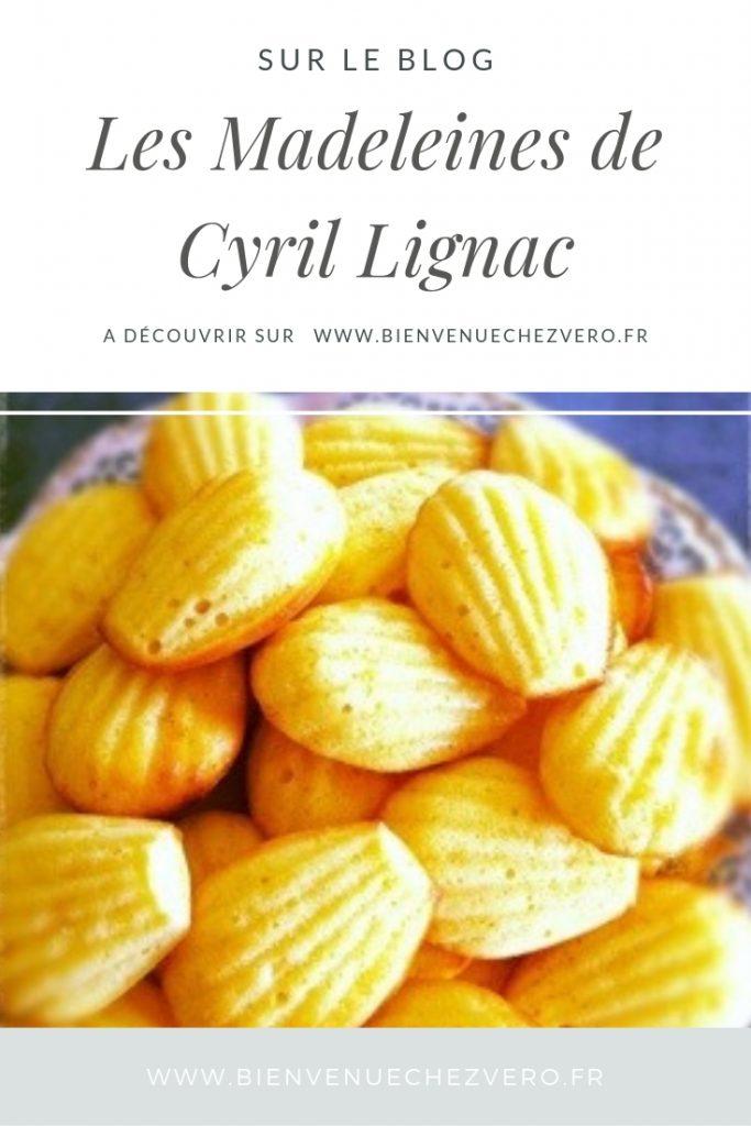 Les madeleines de Cyril Lignac - Bienvenue chez vero
