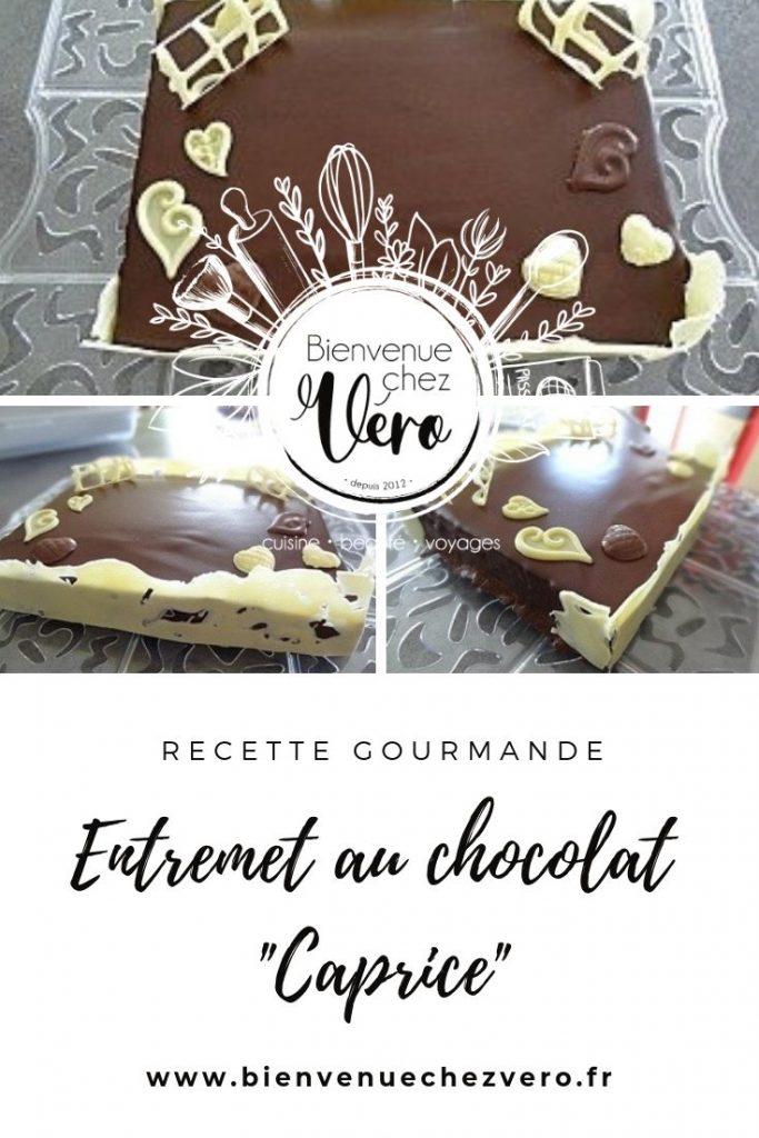 Recette gourmande - Entremet au chocolat - Caprice - Bienvenue chez vero