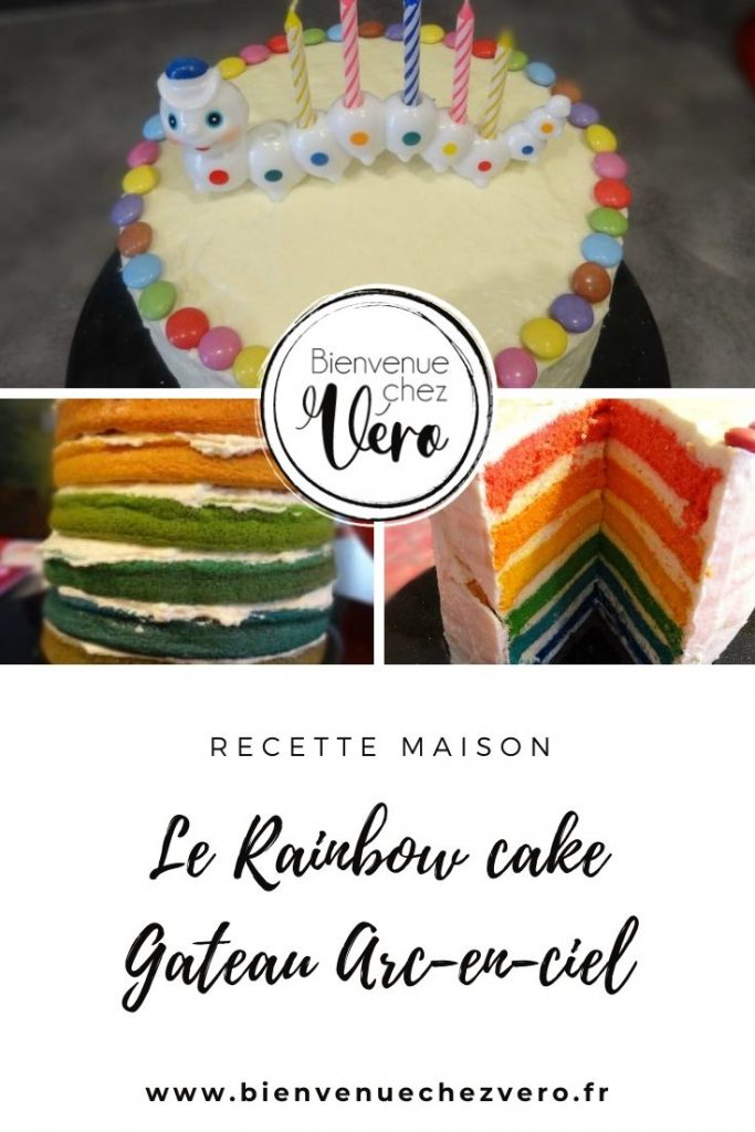 Rainbow Cake - gateau Arc en ciel - Bienvenuechez vero.fr