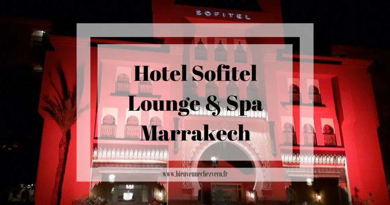 Hotel Sofitel Lounge & Spa – Marrakech