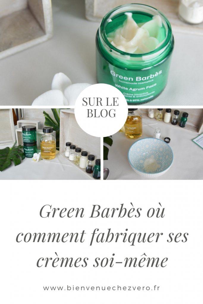 Green Barbès où comment fabriquer ses crèmes soi-meme - Bienvenue chez vero