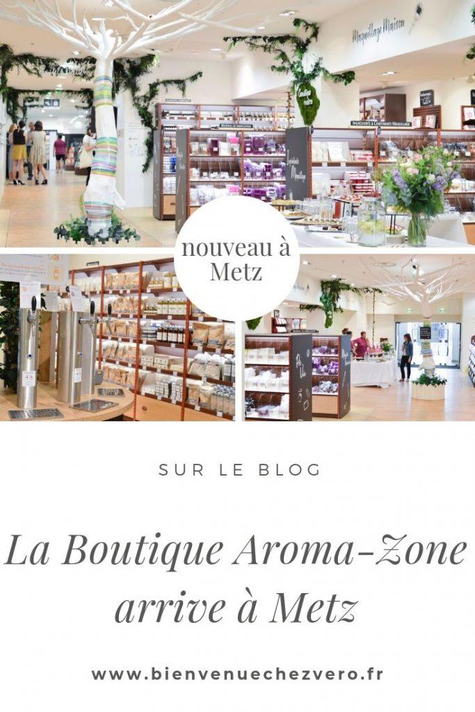 Nouveau à Metz - Une boutique Aroma Zone - Bienvenue chez Véro PIN IT.jpg