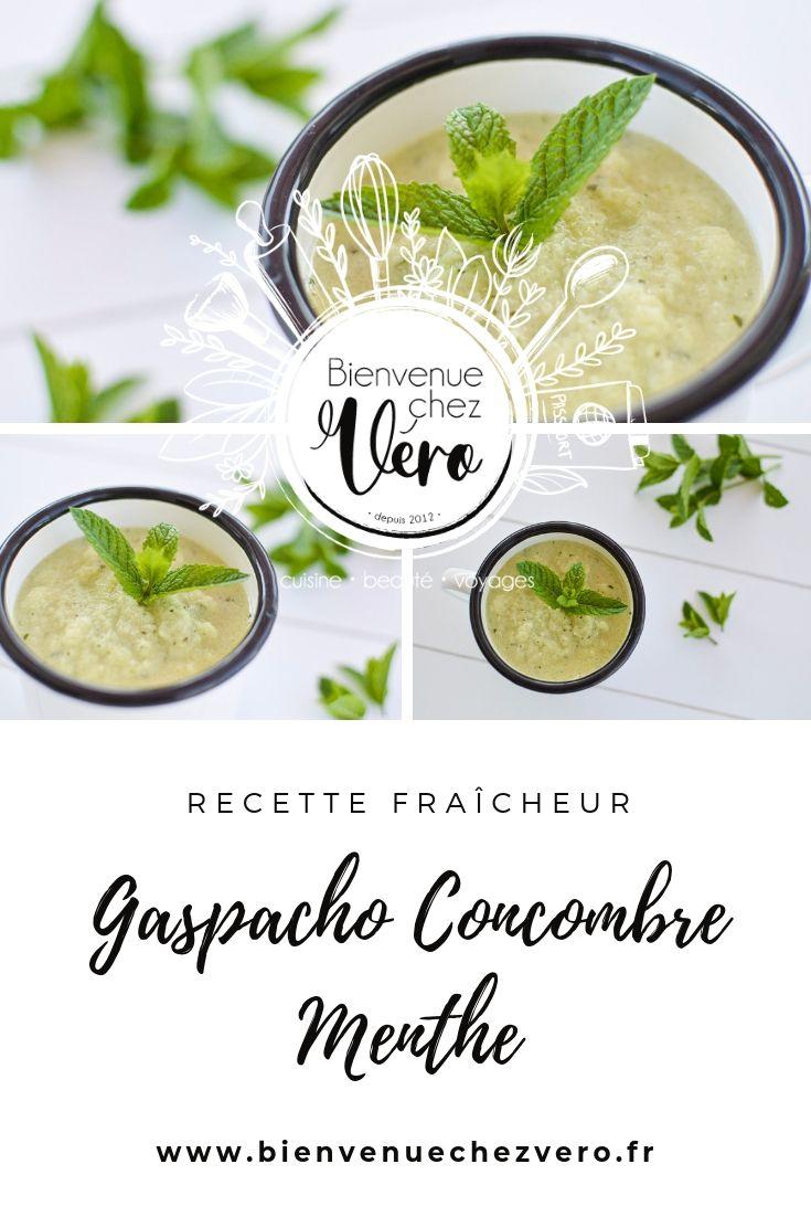 Recette fraicheur Spécial Canicule - Gaspacho Concombre menthe - Bienvenue chez vero - PIN IT