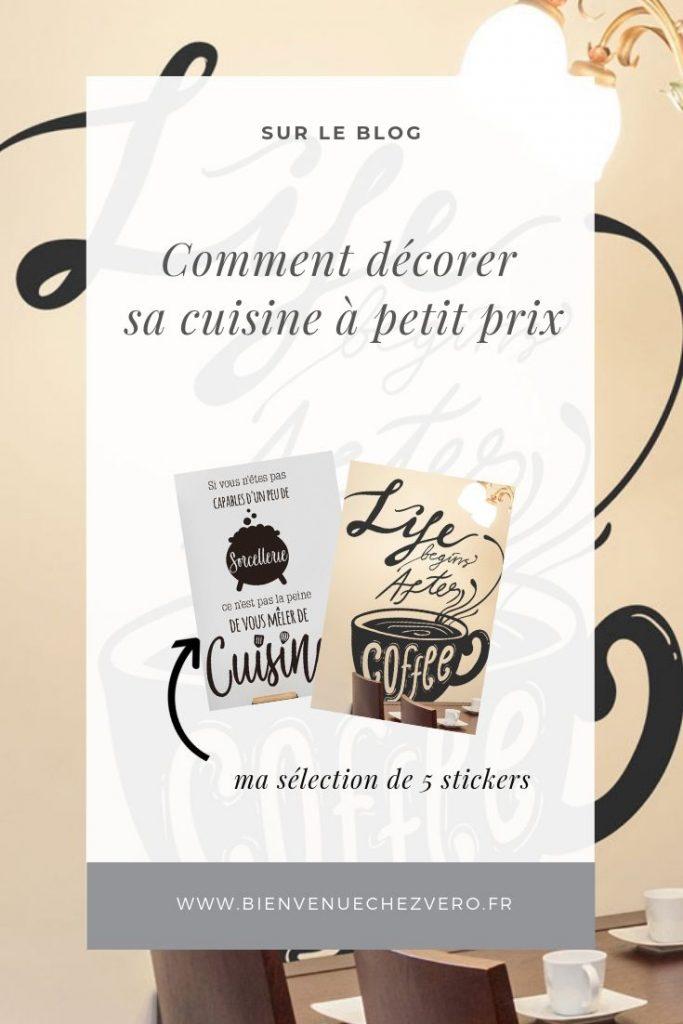 Comment décorer sa cuisine à petits prix - Ma selection de 5 stickers - Bienvenue chez vero - PIN IT