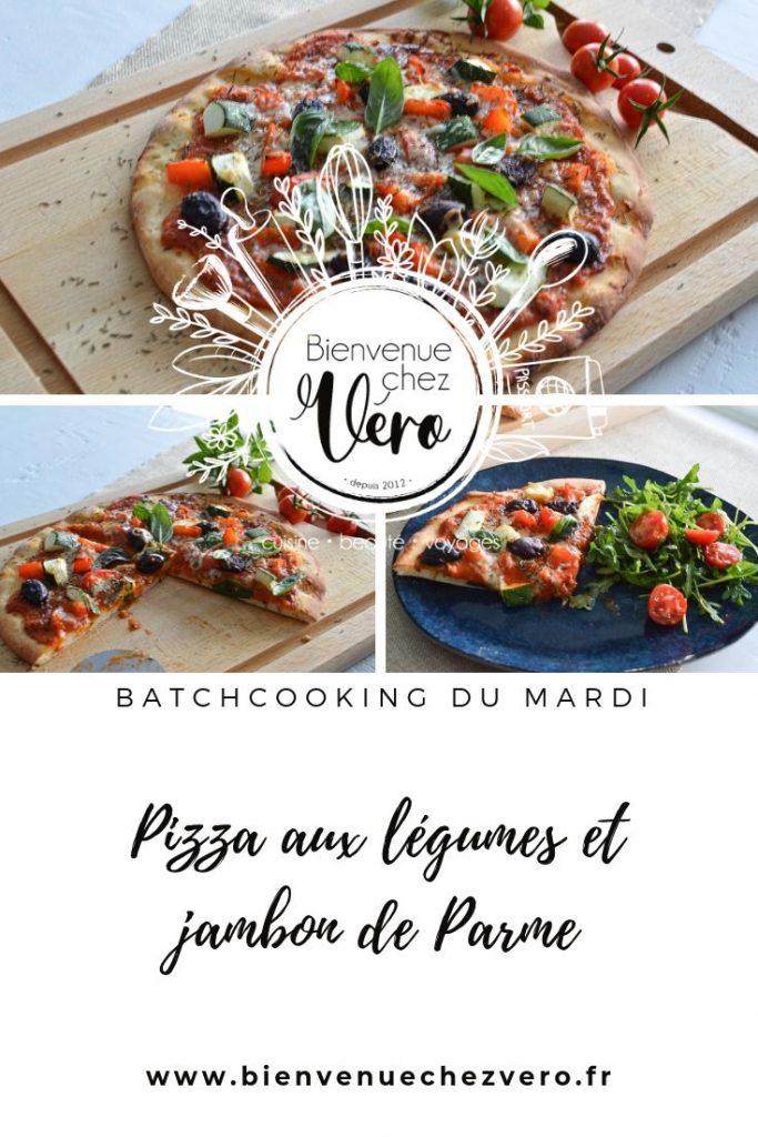 Pizza aux légumes et jambon de Parme - Batchcooking - Bienvenue chez vero - PIN IT