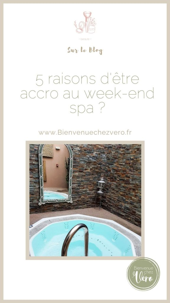 5 raisons d'être accro au week-end spa
