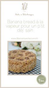 Banana bread à la vapeur douce du Vapeurdôme