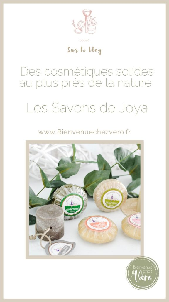 Les cosmétiques solides au plus près de la nature Les Savons de Joya